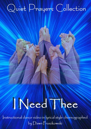 I Need Thee - Lyrical Worship Dance Instruction Video