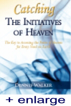Catching the Initiatives of Heaven